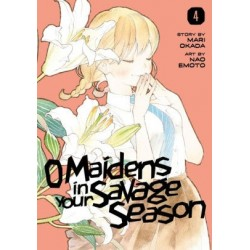 O Maidens in Your Savage Season V04