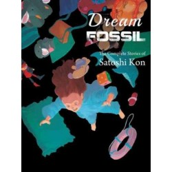Dream Fossil: Complete Stories of...